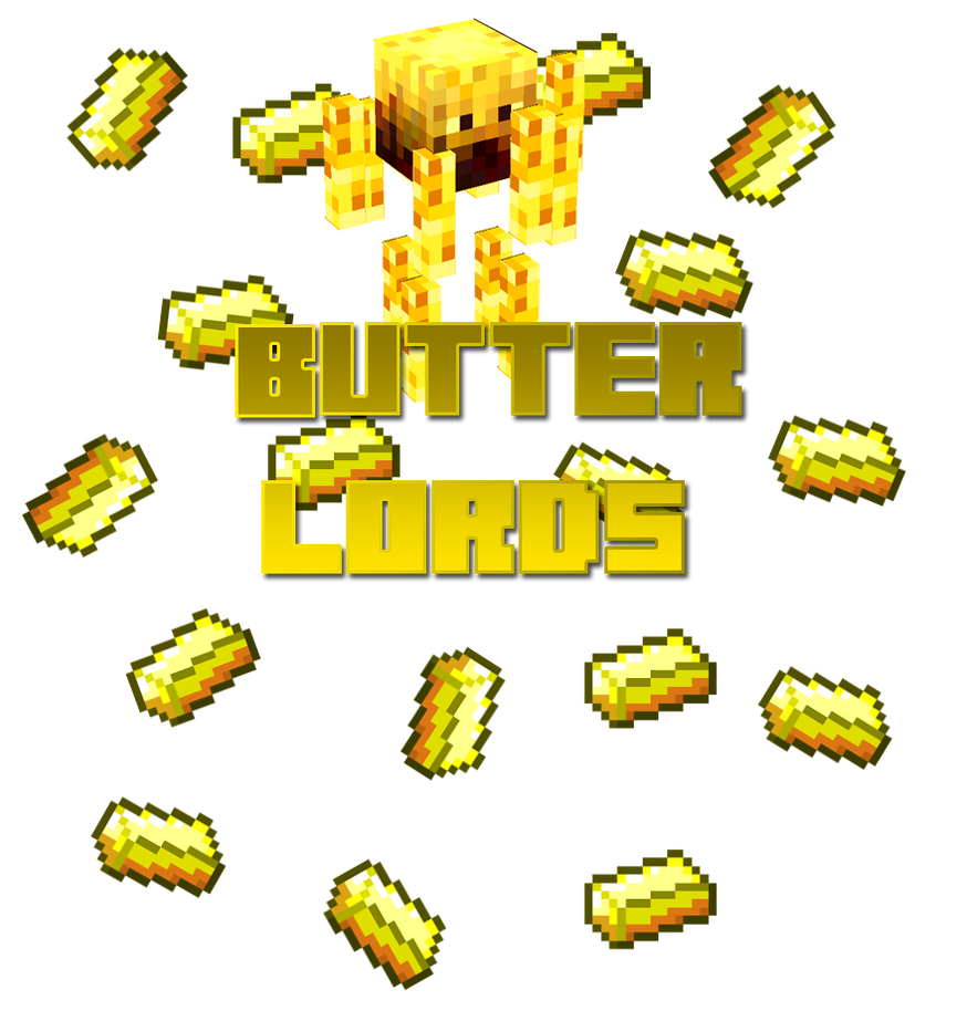 Butter Ingot Minecraft This is the Butter Lords
