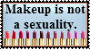 Makeup is not a sexuality by iReload