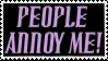 People Annoy Me Stamp by Randomizer7