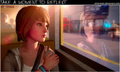 Life is Strange - Take a moment to Reflect