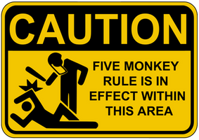Five Monkey Rule Caution Sign by topher147