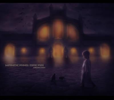 Wandering dream by ChiantyVex