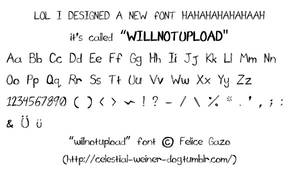 willnotupload the font