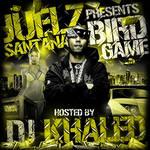 DJ KHALED - Bird Game