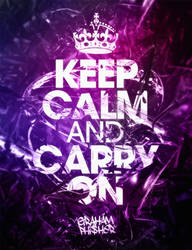Keep Calm And Carry On by GrahamPhisherDotCom