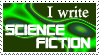 I write Science Fiction Stamp by jeffsama