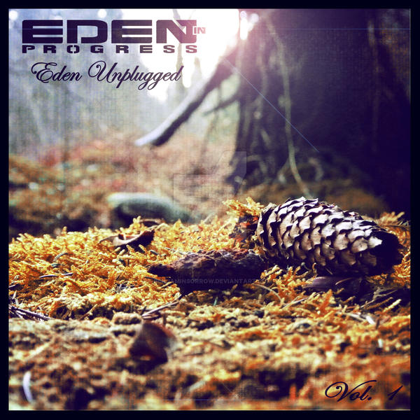 Eden In Progress - Eden Unplugged EP Cover by BenjaminSorrow