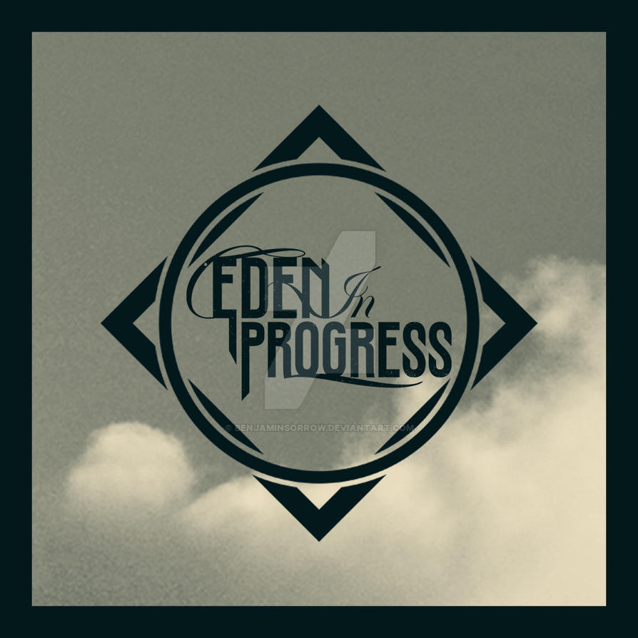 Eden In Progress - Unused Self Titled EP Cover by BenjaminSorrow