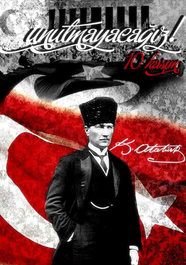 Unutmayaca��z! Mustafa Kemal Atat�rk - 10 Kas�m