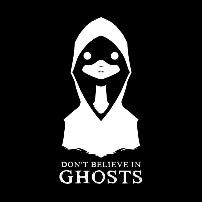 Don't Believe In Ghosts by MadSketcher