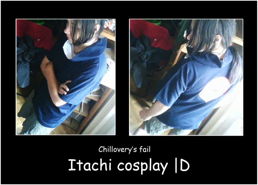 Fail Itachi Cosplay Of Doom By Chillovery On Deviantart