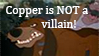Copper is NOT a Villain