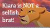 Kiara Is NOT a Selfish Brat