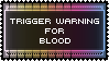 Trigger Warning Stamp - Blood by AdaleighFaith