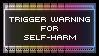 Trigger Warning Stamp - Self-harm/Self-injury by AdaleighFaith