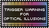 Trigger Warning Stamp - Optical Illusions by AdaleighFaith
