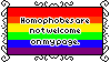 Homophobes Are Not Welcome Stamp by AdaleighFaith