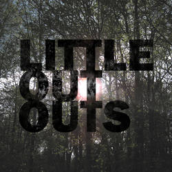 Album Artwork #6 - Little Out Outs by BrainDown