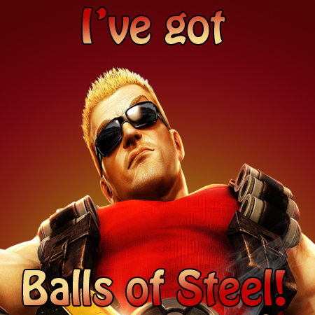 Duke nukem i 39 ve got balls of steel by naywool on deviantart for Balls of steel