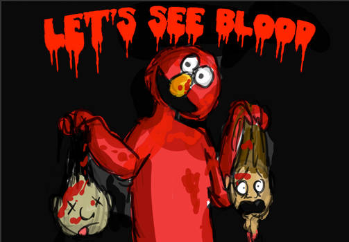 LETS SEE BLOOD
