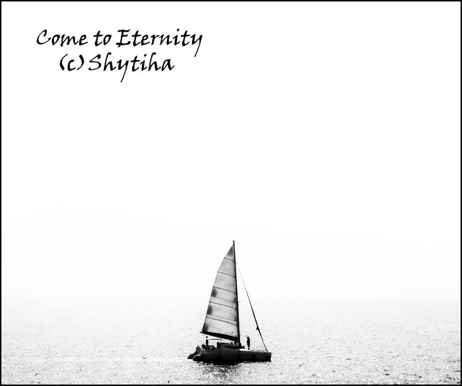 Come to Eternity by shytiha