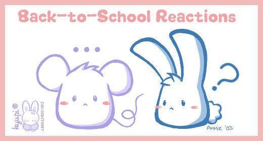 Back-to-School Reactions by kyupi