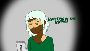 Waiting in the Wings (Link in the description)