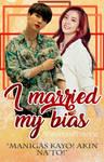 I Married My Bias (ft. YoonSoo)
