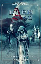 Dark Age by GrandQueenHana