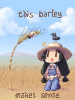 This Barley Makes Sense