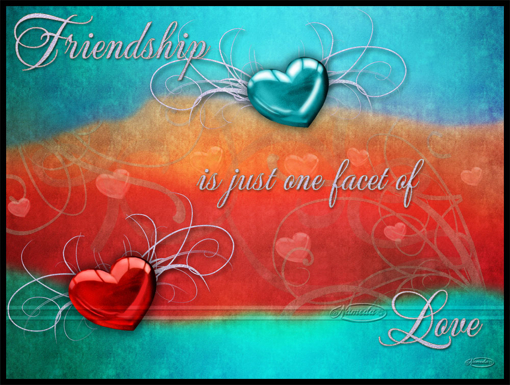 Friendship is a facet of Love