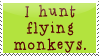 I Hunt Flying Monkeys Stamp by bizarrostamps