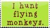 I Hunt Flying Monkeys Stamp by bizarrostamps