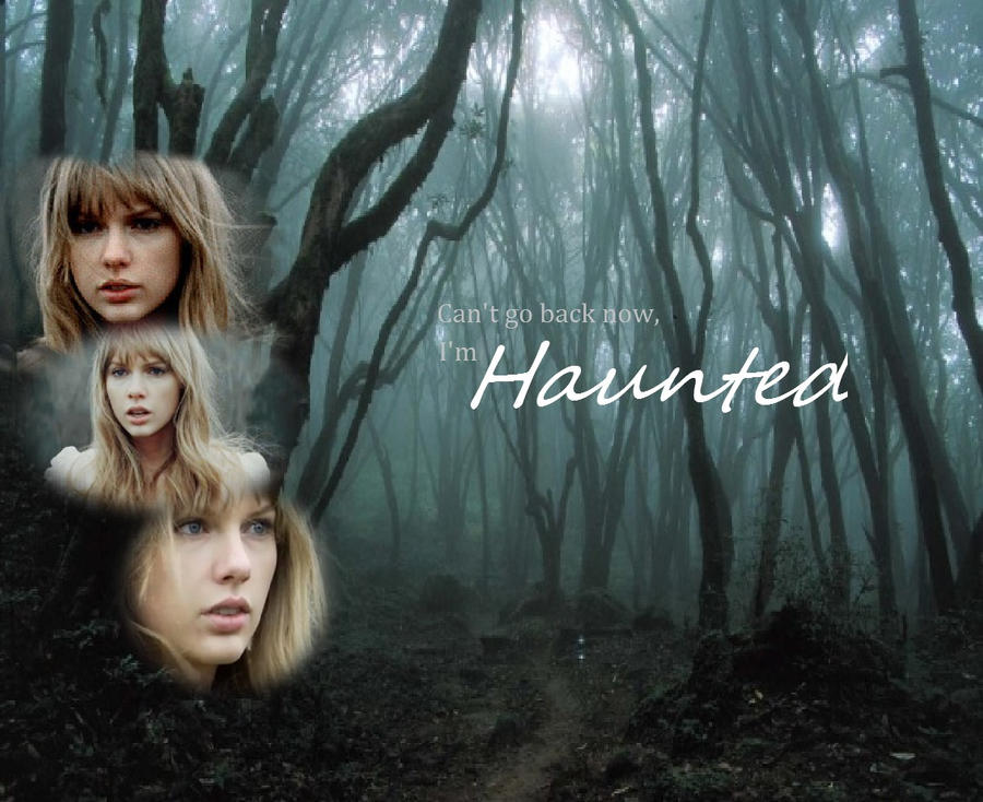Taylor Swift Haunted By Thefearlesschick On Deviantart