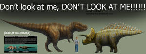 T-Rex and Triceratops Size DON'T LOOK AT ME!!!!!