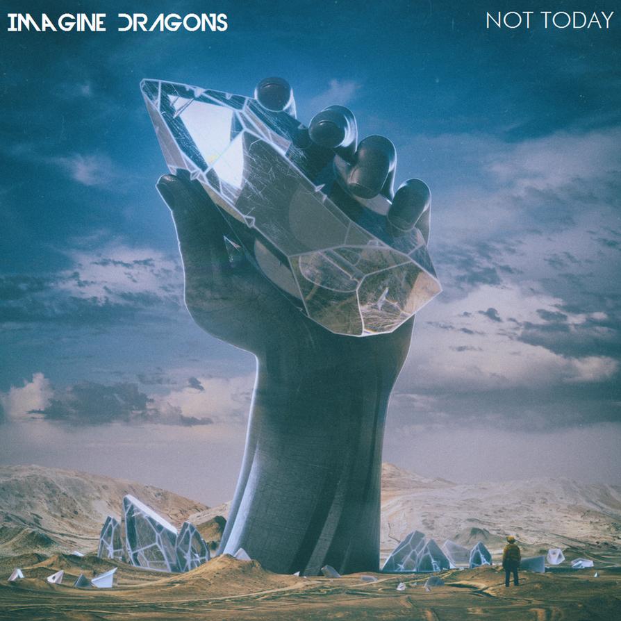 Download Next To Me Imagine Dragon Wapka: Not Today By Awesomenessmaniac On DeviantArt