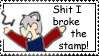 I broke the stamp. stamp by oozsinfered