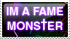 Fame Monster Stamp by KeliAlex