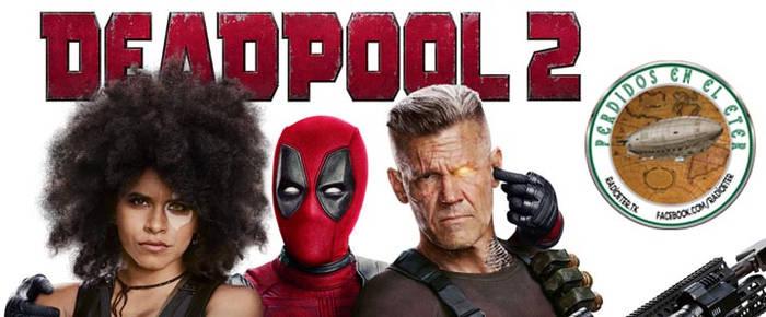 Perdidos En El Eter #295: Deadpool 2 by lordmagnusen