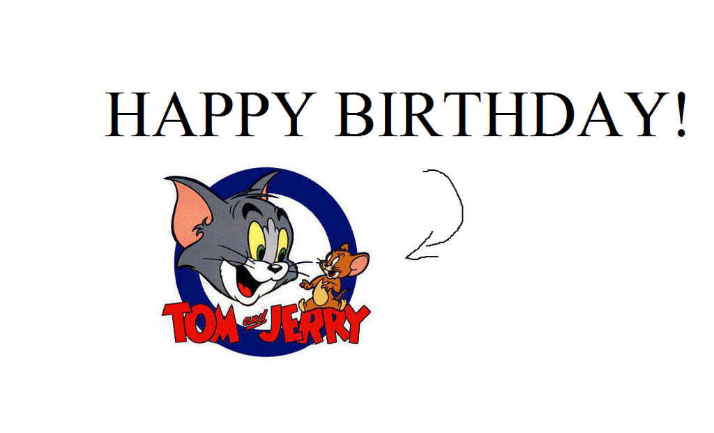 Happy Birthday Tom and Jerry by MarcosPower1996 on DeviantArt