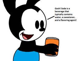 Oswald now drink sodas