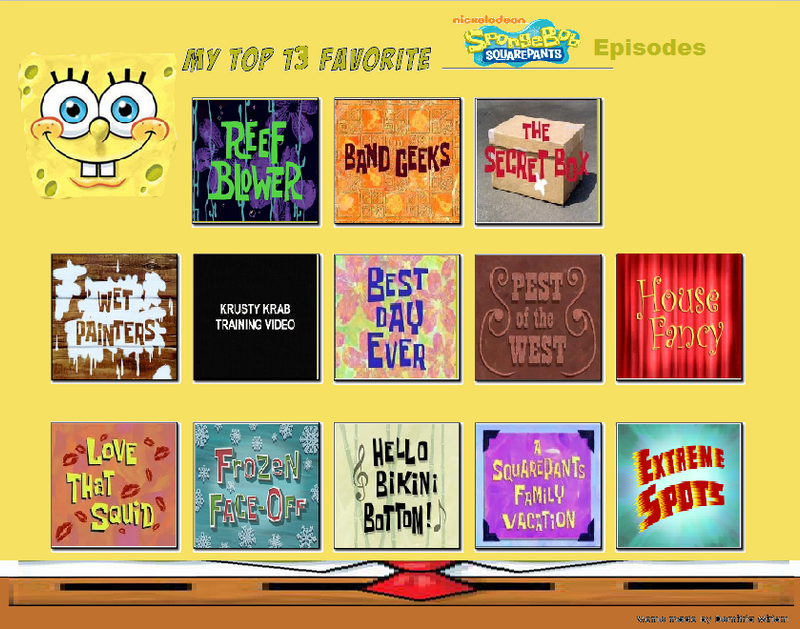 Top 13 Favorite Spongebob Squarepants Episodes By