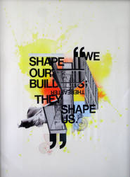 we . shape . our . buildings by KidATested