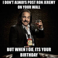 Ron Jeremy Birthday Wishes by DaveAgain