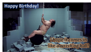 Wrecking Ball B-Day wishes by DaveAgain