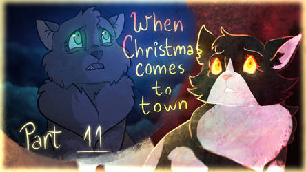 When Christmas Comes To Town [Part 11] by NeriTheKitten