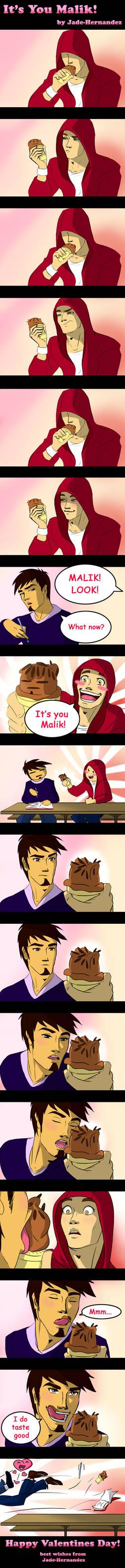 It's you Malik