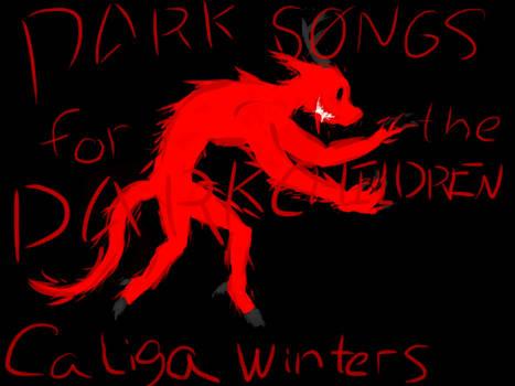 Dark Songs for the Dark Children