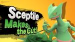 Sceptile Makes the Cut!