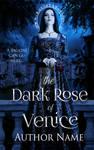 The Dark Rose of Venice - Premade Book Cover